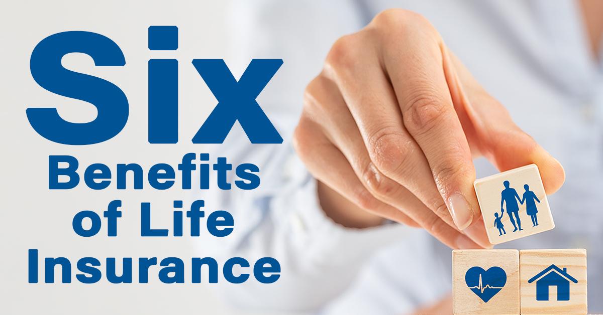 Six Benefits of Life Insurance - Mountain Coastal ...