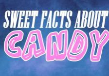 Fun-Sweet-Facts-About-Candy